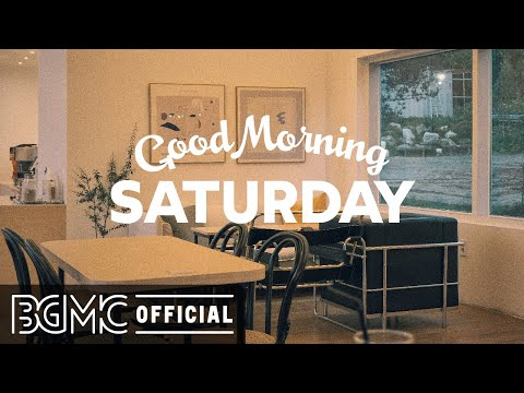 SATURDAY MORNING JAZZ: Happy Sweet Jazz Positive Good Mood Morning Music to Chill Out