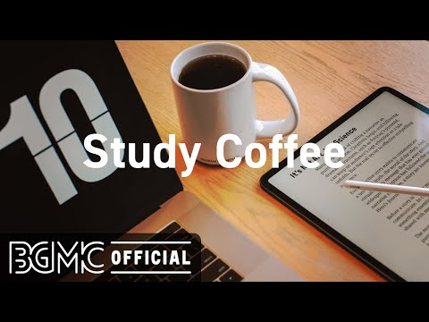Study Coffee: Relaxing Jazz Music for Work Study – Afternoon Lounge Jazz