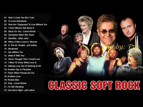 Elton John, Phil Collins, Bee Gees, Michael Bolton, Air Supply, Eagles – Best Soft Rock Songs EVER