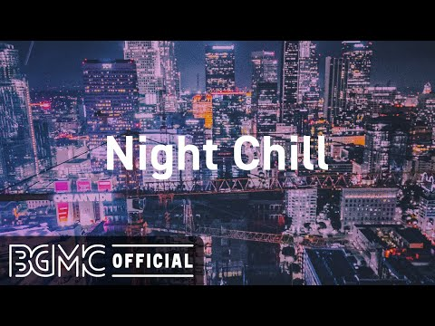 Night Chill: Relaxing Slow Jazz – Soothing Jazz Music for Chill Out, Sleep