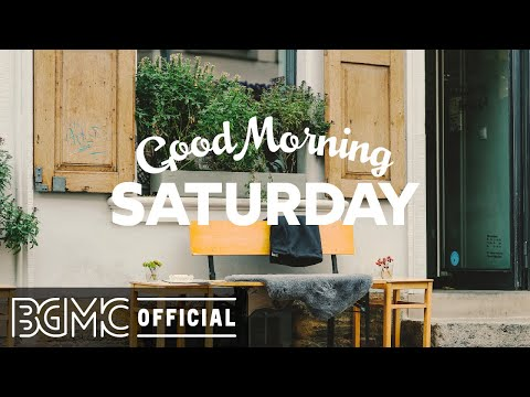 SATURDAY MORNING JAZZ: Relax Music – Chill Background Jazz Music for Lazy Weekend