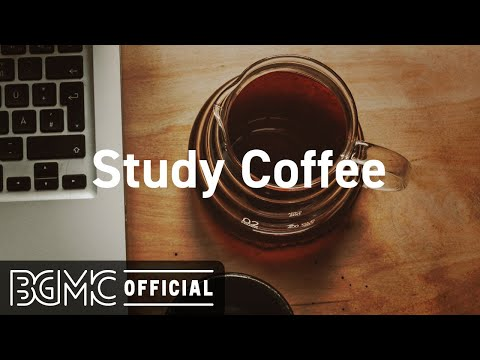 Study Coffee: Afternoon Lounge Jazz – Relaxing Jazz Music for Work Study