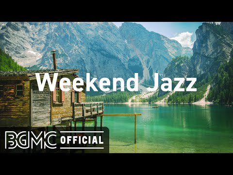 Weekend Jazz: Beautiful Calming Instrumental Jazz Music for Coffee Rest, Chill Out, Relaxing