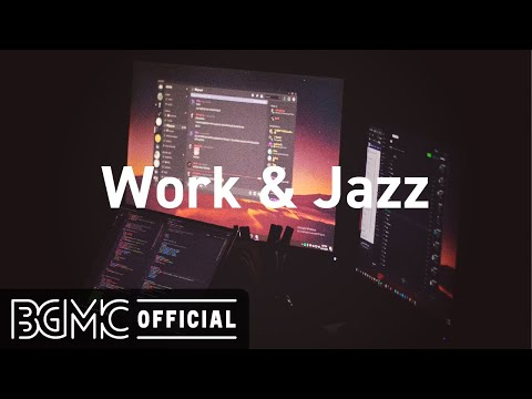 Work Jazz: Relaxing Jazz Music for Work, Concentration, and Focus
