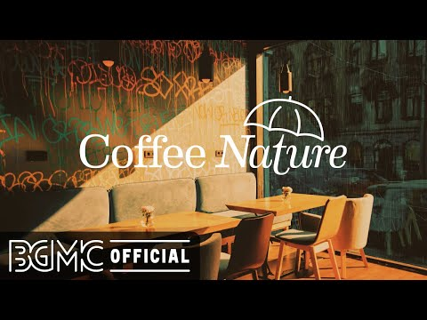 Coffee Nature: Cozy Coffee Shop Ambience with Relaxing Slow Ballad Jazz Music