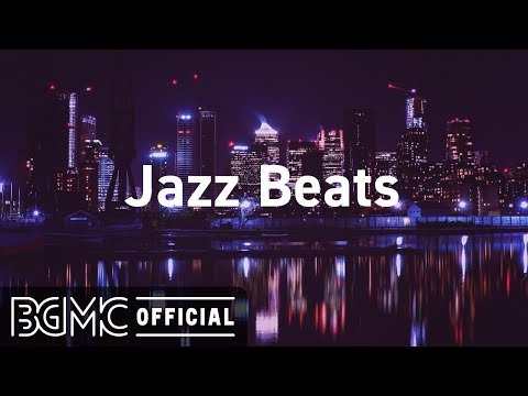 Jazz Beats: Relax Music Beats – Chill Jazzy Beats to Study, Work and Relax