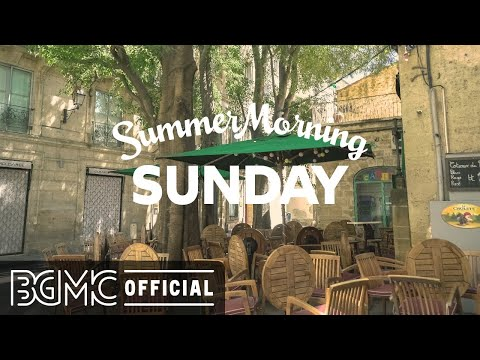 SUNDAY MORNING JAZZ: August Morning Jazz – Morning Jazz Music to Relax and Chill Out