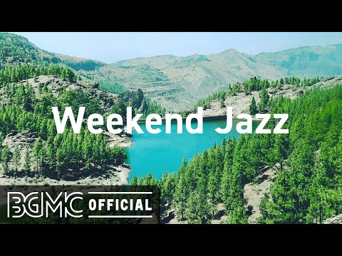 WEEKEND JAZZ: Relaxing Jazz – Cafe Music to Chill Out