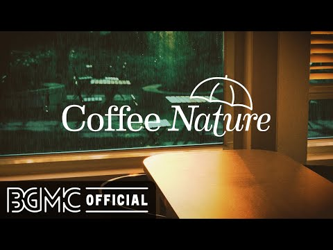 Coffee Nature: Cozy Fall Coffee Shop Ambience – Relaxing Jazz Music Rain Sounds for Relaxation
