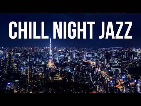 Relax Music – Chill Night JAZZ – Smooth Lounge Bar Jazz To Relax, Work Study