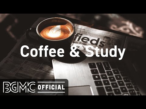 Coffee Study: Relaxing Jazz Music – Coffee Jazz for Concentration, Focus