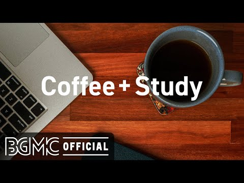 Coffee + Study: Relaxing Jazz Music – Coffee Jazz for Focus, Concentration