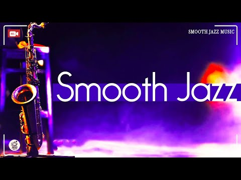 Straight Up Smooth Jazz • 24 Hours Smooth Jazz Saxophone Instrumental Music for Relaxing and Study