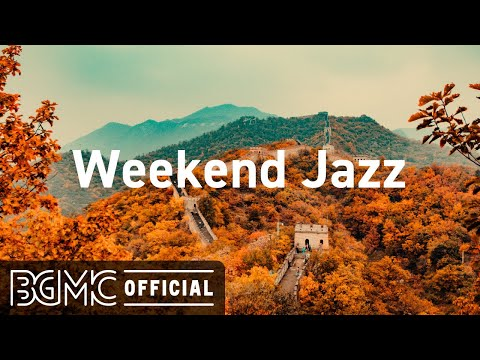 Weekend Jazz: Relax Music – Elegant Autumn Jazz for Lazy Weekend – Smooth Chill Jazz to Relax