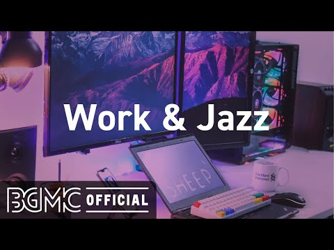 Work Jazz: Jazz Office Music – Calming Jazz Cafe Background Music for Work, Focus, Concentrate